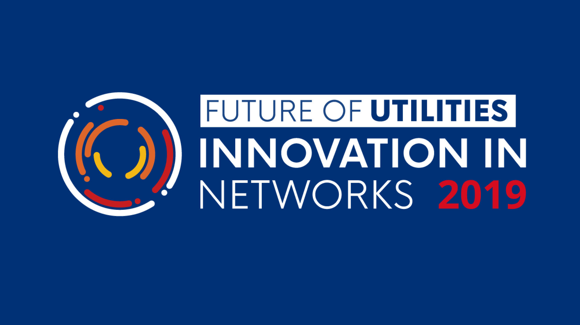 Future of Utilities: Innovation in Networks - Network Tech Conference