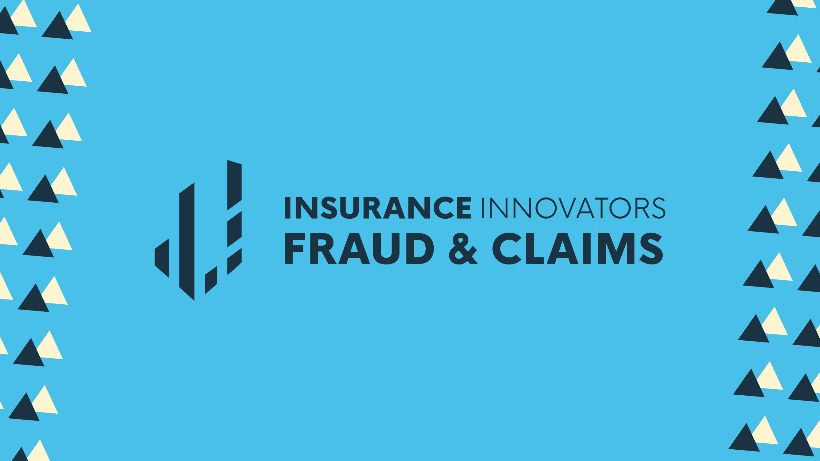 Insurance Innovators: Fraud & Claims | Insurance Innovators