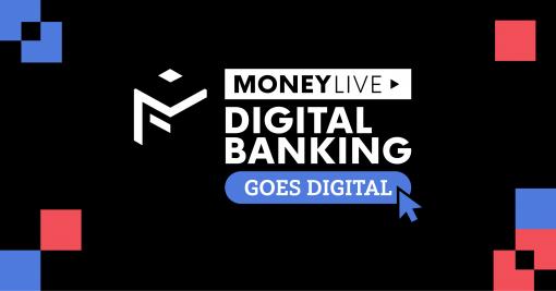 MoneyLIVE: Digital Banking Goes Digital